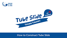 Constructing the Tube Slide